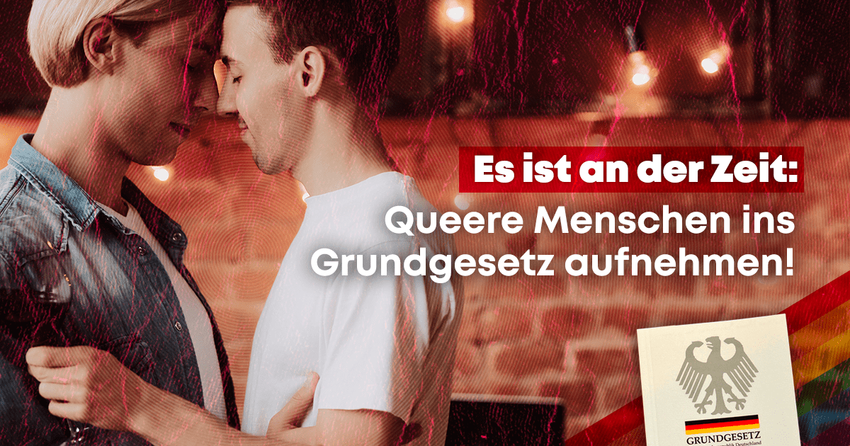 Queere Personen Ins Grundgesetz Aufnehmen!